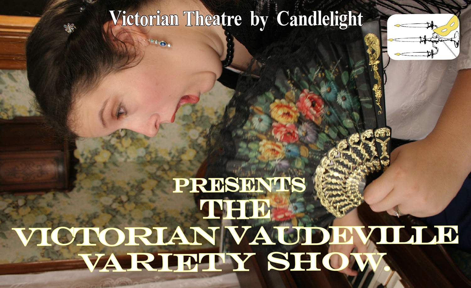 Photographic image of a woman holding a hand fan, she has a surprised look on her face. Text reads: The Victorian Vaudeville Variety Show.