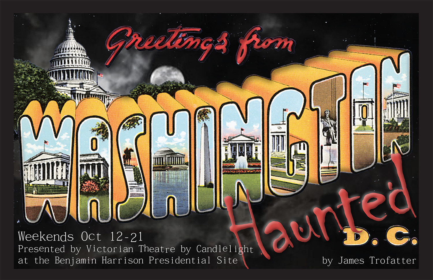 Graphic image of the Capitol building. The word Washington is written in big letters. Inside each letter is an image of iconic monuments in D.C. Text reads: Greetings from Haunted D.C.