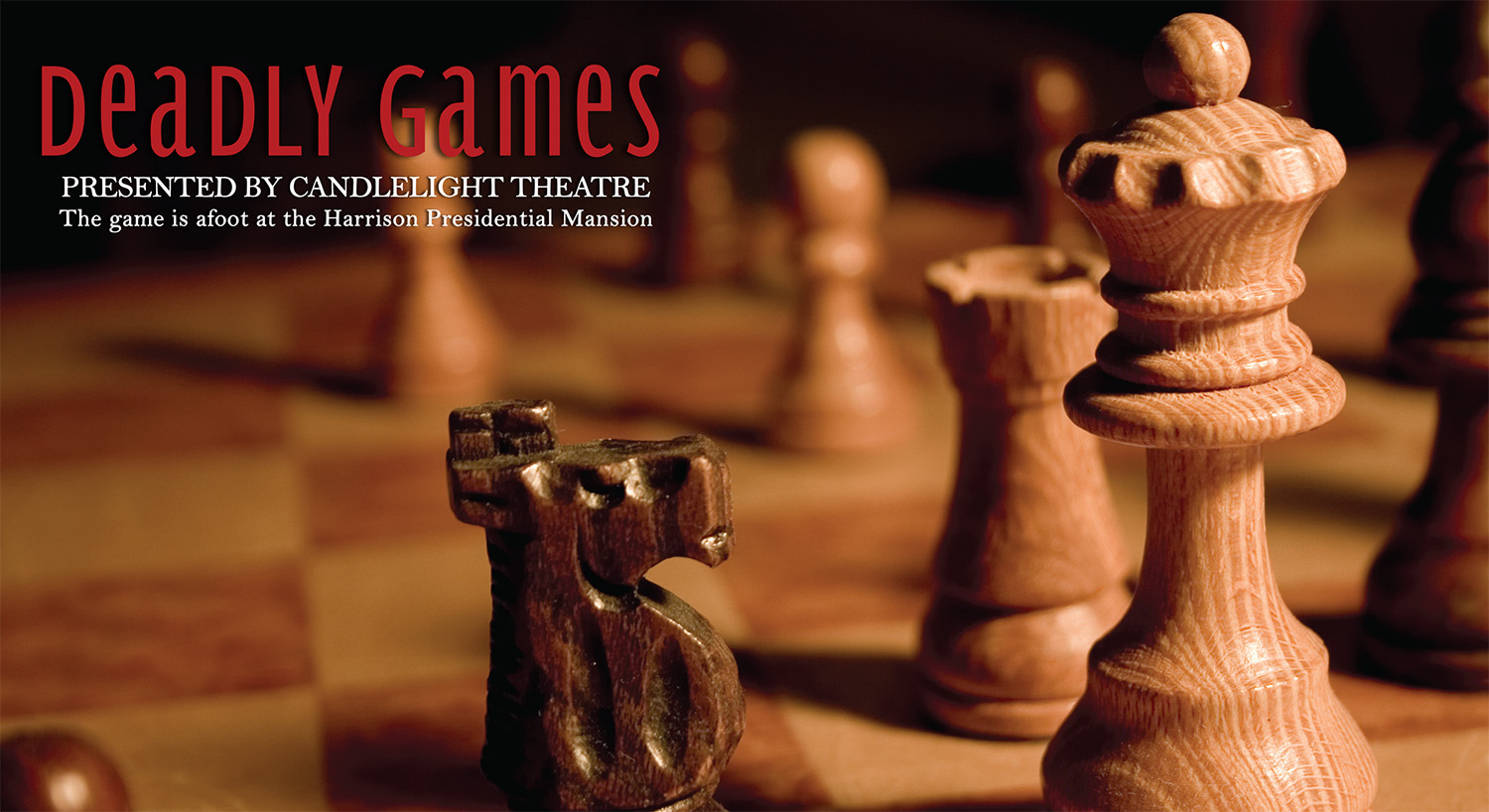 Photographic image of chess pieces on a chess board. Text reads: Deadly Games