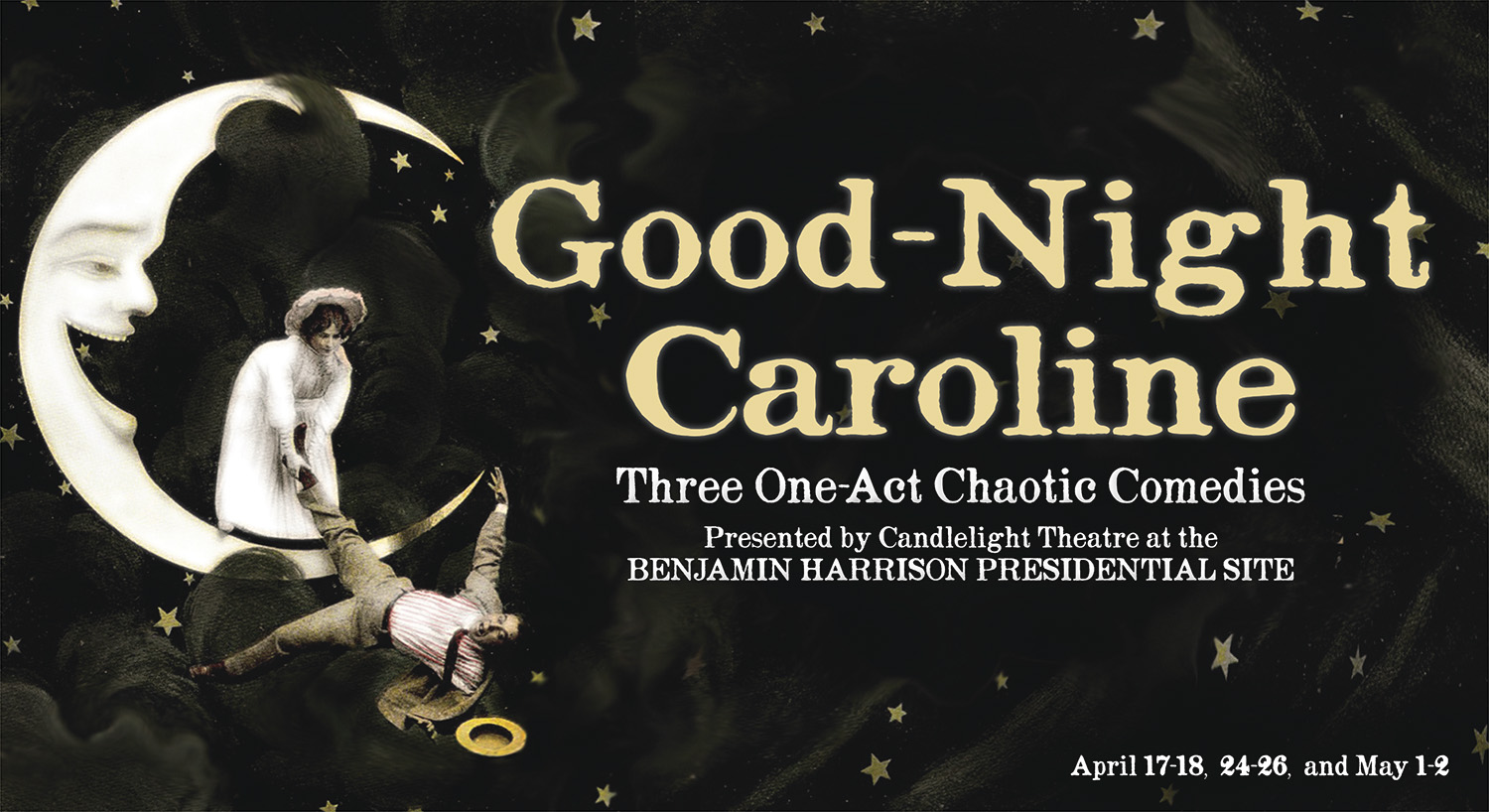 Graphic image of a laughing moon. A man is laying down and a woman is pulling him by the leg. Text reads: Good-Night Caroline.