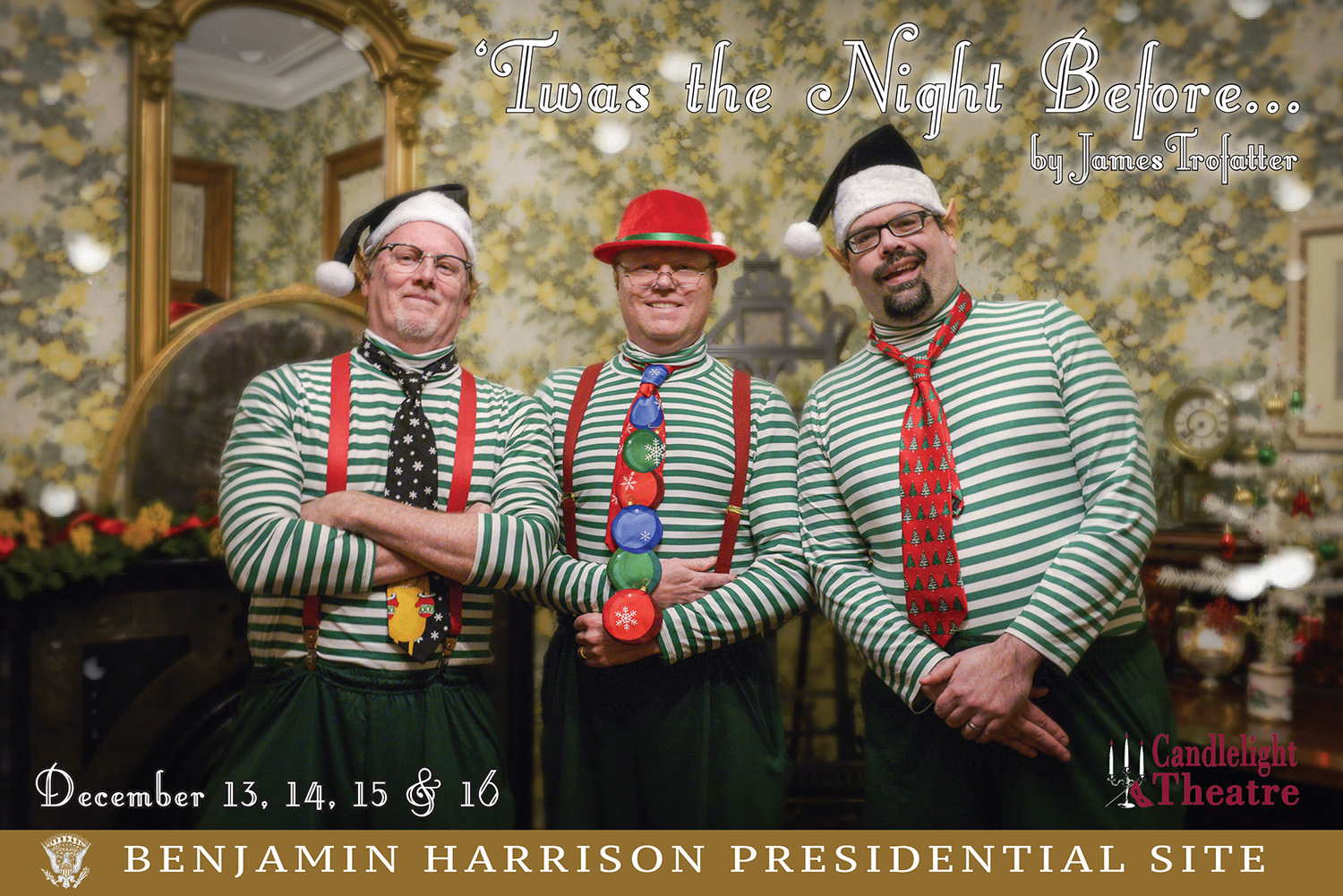 Photograph of three men dressed as elves in the Harrison mansion. Text reads: Twas the Night Before by James Trofatter. December 13, 14, 15, 16