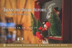 "Promotional image for Twas the night before. The image shows a festive scene of snowmen and pine trees in a decorative red box. The text on the promotional image reads, ""Twas the night before, by james trofatter. December 12, 13, 14, and 15. Benjamin Harrison Presidential Site."