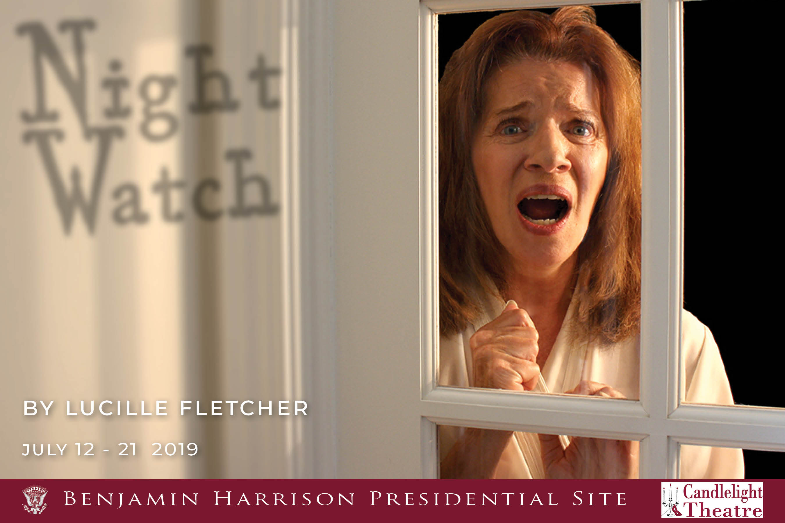 Promotional image for Night watch at the candlelight theater. The image depicts a woman looking through a window with an expression of great terror. There is a shadow on the wall that reads, night watch. The rest of the text reads, by lucille fletcher, july 12 - 21 2019. Benjamin harrison presidential site candlelight theatre.