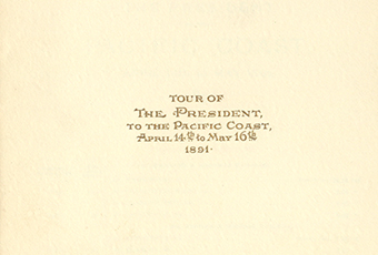 A trip itinerary for the President during his tour of the Pacific Coast; has specific departure and arrival times for the days between Tuesday, April 14th, 1891 to May 18th, 1891; also contains the distance between stations and population of those areas; the back cover contains a fold-out map of the United States with trip route; writing on the front cover is in gold with the US seal in gold at the top; all writing inside is in black ink except for the print of different dates which are in red ink; bound together by a piece of white twine; top, right-hand corner dirty; several dirt spots on back side. On front cover: