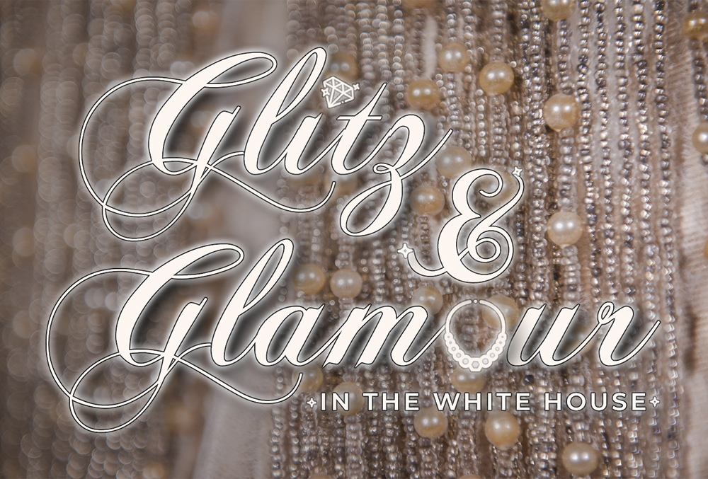 Photographic image of strings of pearls with the overlaid text that reads: Glitz & Glamour in the White House.