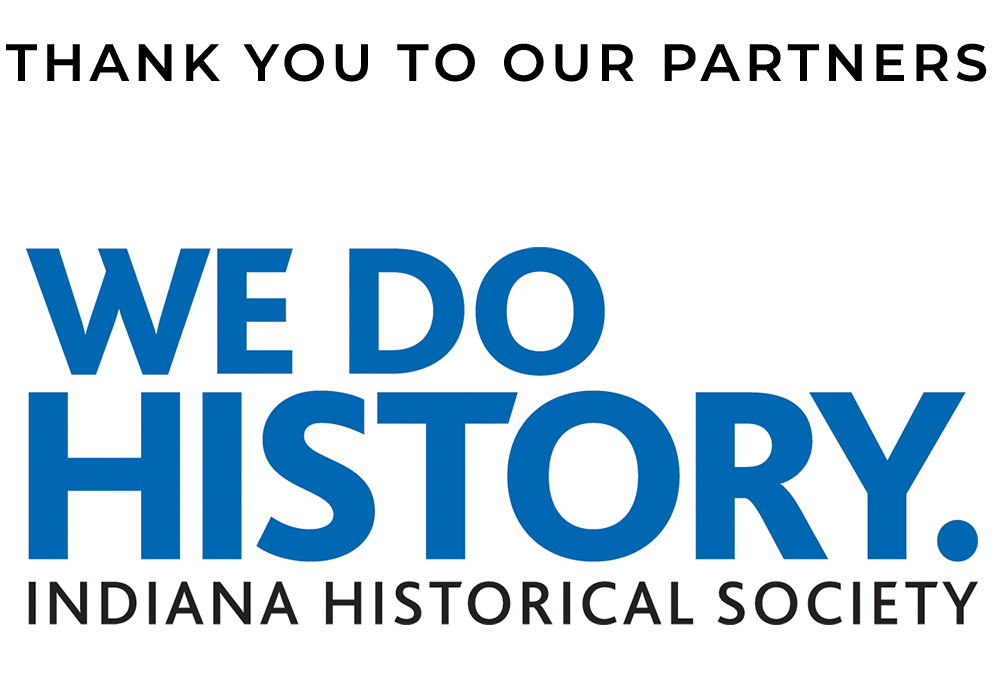 Graphic image of the Indiana Historical Society logo. Text reads: thank you to our partners.