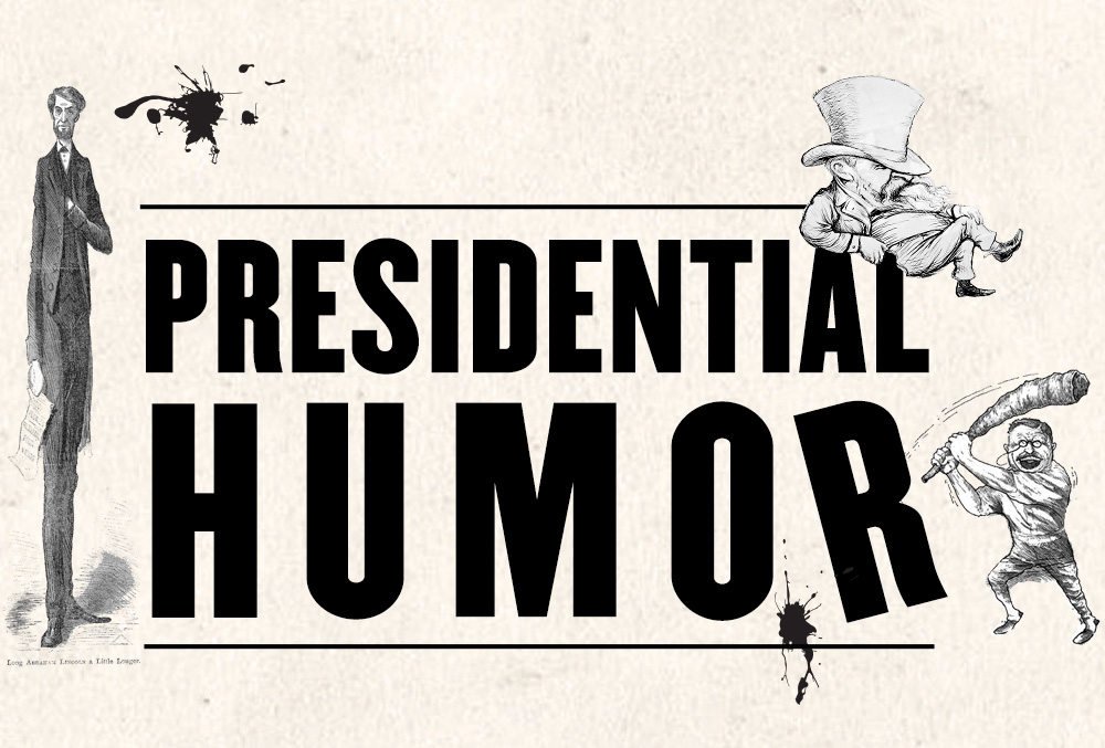 Graphic image with the text Presidential Humor and 3 caricatures of presidents