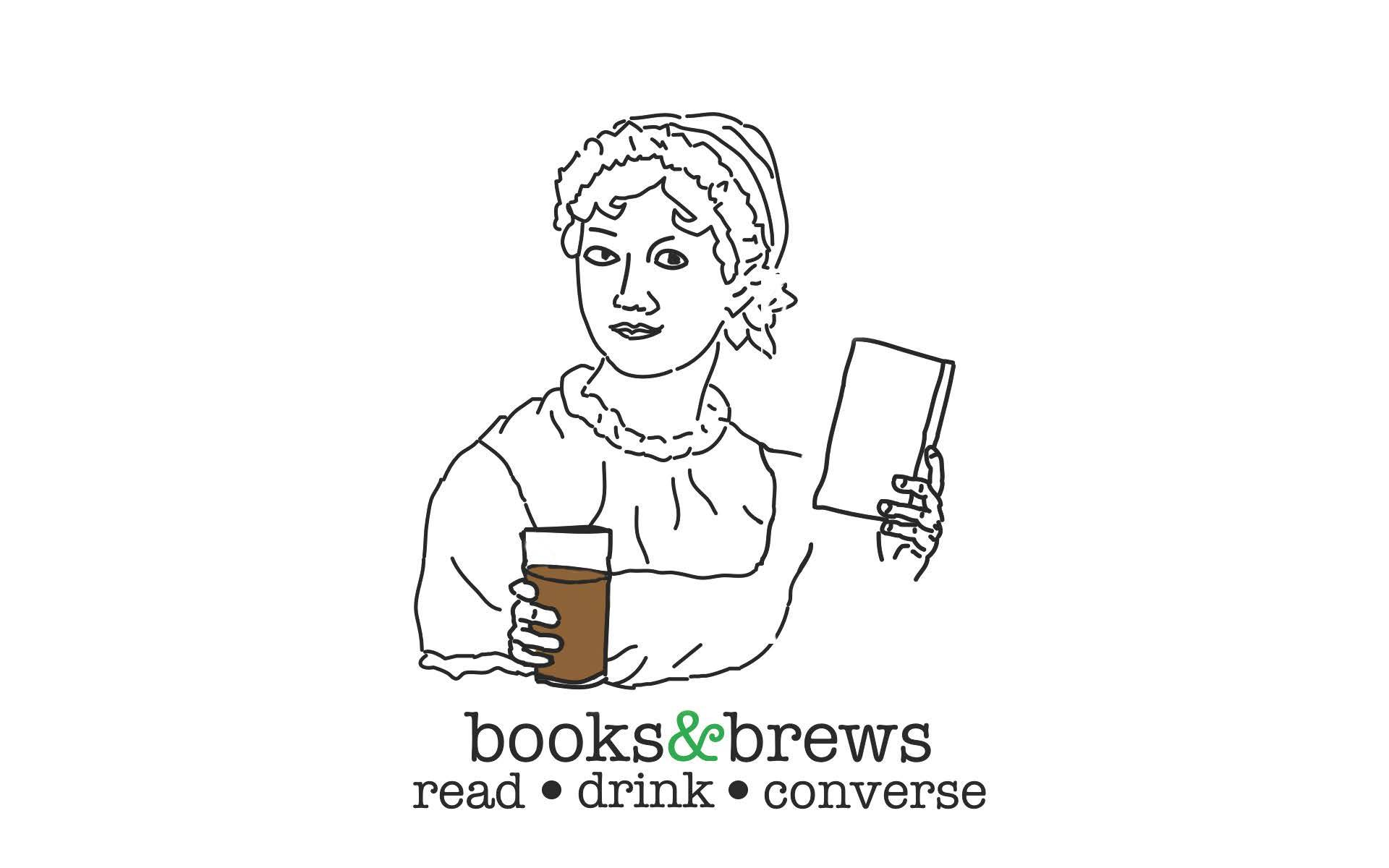 corporate logo for books and brews coffee company. dipicts an illustration of a woman holding a glass of coffee and a book. text reads boos and brews. read. drink. converse.
